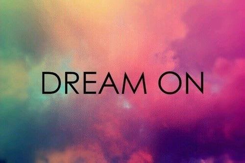 Συνέχισε να ονειρεύεσαι